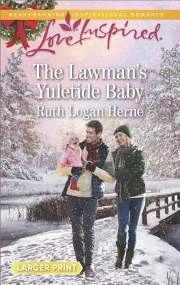 The Lawman's Yuletide Baby (Grace Haven), Ruth Logan Herne