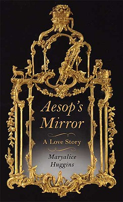 Image for Aesop's Mirror: A Love Story