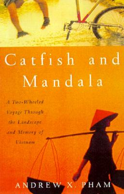 Image for Catfish and Mandala: A Two-Wheeled Voyage Through the Landscape and Memory of Vietnam