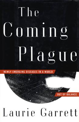 Image for The Coming Plague : Newly Emerging Diseases in a World Out of Balance