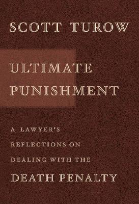 Image for Ultimate Punishment: A Lawyer's Reflections on Dealing with the Death Penalty