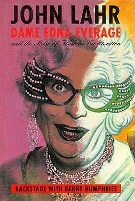 Image for Dame Edna Everage and the Rise of Western Civilisation : Backstage with Barry Humphries