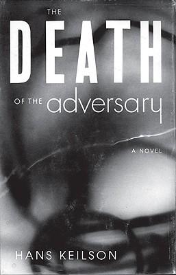 The Death of the Adversary: A Novel, Hans Keilson