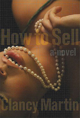 How to Sell: A Novel, Martin, Clancy