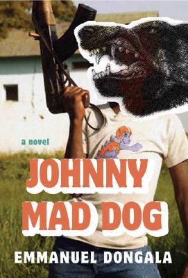 Johnny Mad Dog: A Novel, Emmanuel Dongala