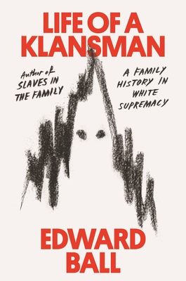 Image for Life of a Klansman: A Family History in White Supremacy