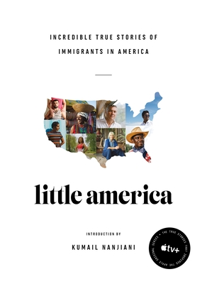 Image for LITTLE AMERICA: INCREDIBLE TRUE STORIES OF IMMIGRANTS IN AMERCA