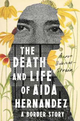 Image for Death and Life of Aida Hernandez: A Border Story
