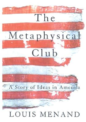 Image for The Metaphysical Club : A Story of Ideas in America