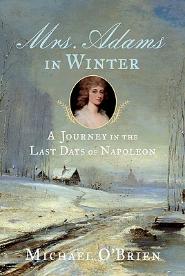 Image for Mrs. Adams in Winter: A Journey in the Last Days of Napoleon