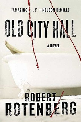 Old City Hall: A Novel, Rotenberg, Robert
