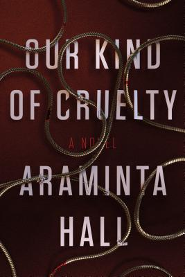 Image for Our Kind of Cruelty: A Novel
