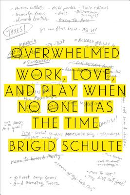 Image for Overwhelmed: Work, Love, and PLay When No One Has the Time