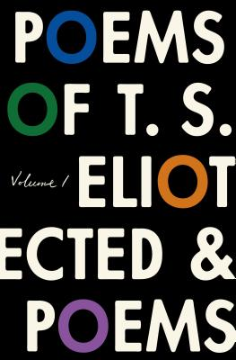 Image for The Poems of T. S. Eliot: Volume I: Collected and Uncollected Poems