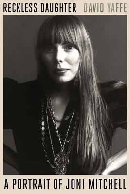 Image for Reckless Daughter: A Portrait of Joni Mitchell
