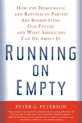 Image for Running on Empty: How the Democratic and Republican Parties Are Bankrupting Our Future and What Americans Can Do About It