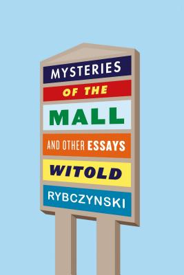 Image for Mysteries of the Mall: And Other Essays
