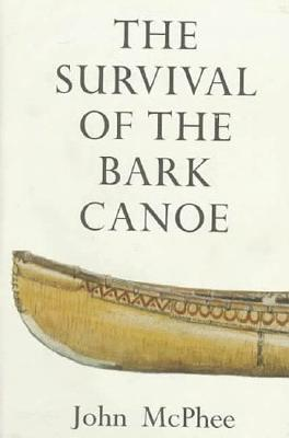 Image for The Survival of the Bark Canoe