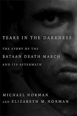 Image for Tears in the Darkness: The Story of the Bataan Death March and Its Aftermath