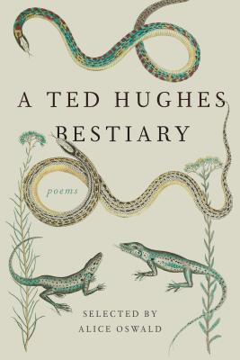 A Ted Hughes Bestiary: Poems, Hughes, Ted