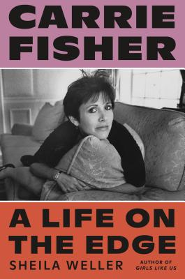 Image for Carrie Fisher: A Life on the Edge
