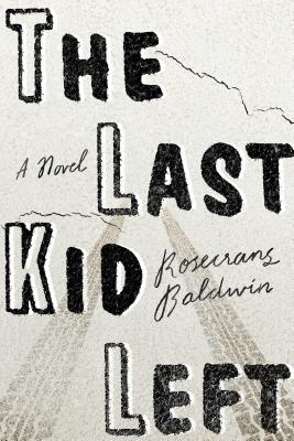 Image for Last Kid Left: A Novel, The