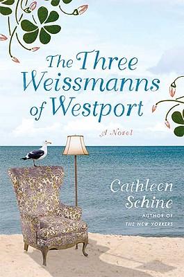 The Three Weissmanns of Westport: A Novel, Schine, Cathleen