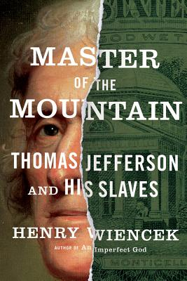 Image for Master of the Mountain: Thomas Jefferson and His Slaves
