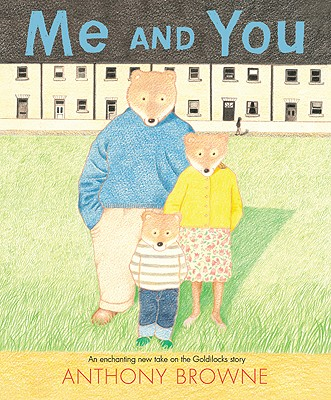 Image for Me and You: An Enchanted New Take on the Goldilocks Story