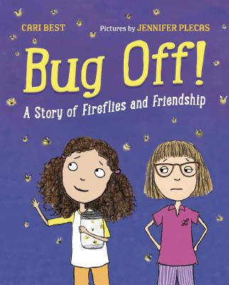 Image for Bug Off!: A Story of Fireflies and Friendship