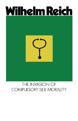 The Invasion of Compulsory Sex-Morality, Reich, Wilhelm