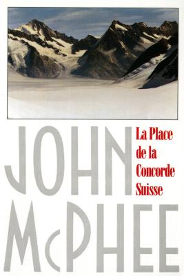 La Place de la Concorde Suisse, John McPhee