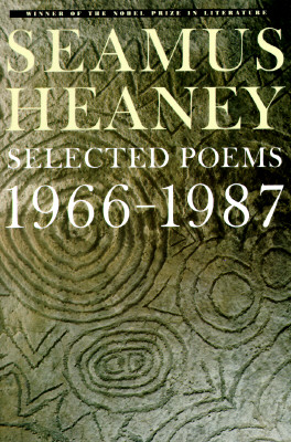 Seamus Heaney: Selected Poems, 1966-1987, Heaney, Seamus