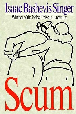 Image for Scum [Paperback] by Singer, Isaac Bashevis