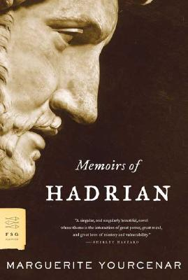 Memoirs Of Hadrian : and Reflections on the composition of memoirs of Hadrian, MARGUERITE YOURCENAR, GRACE FRICK