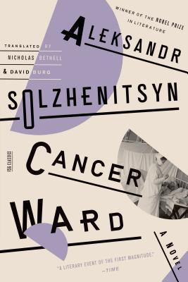 Cancer Ward: A Novel, Aleksandr Solzhenitsyn