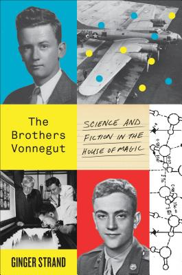 Image for The Brothers Vonnegut: Science and Fiction in the House of Magic