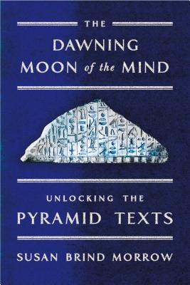 Image for Dawning Moon of the Mind: Unlocking the Pyramid Te