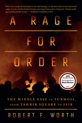 Image for A Rage for Order: The Middle East in Turmoil, from Tahrir Square to ISIS
