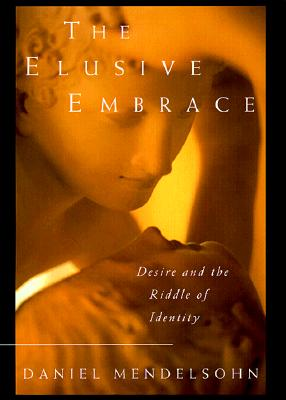 Image for ELUSIVE EMBRACE: Desire and the Riddle of Identity
