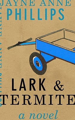 Lark and Termite, Phillips, Jayne Anne
