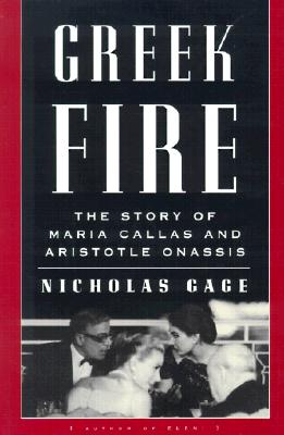Image for Greek Fire: The Story Of Maria Callas And Aristotle Onassis