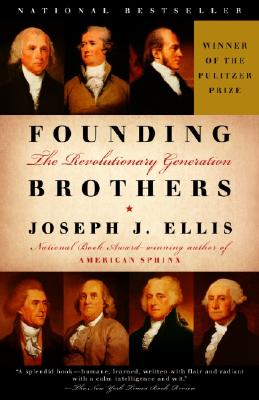Founding Brothers: The Revolutionary Generation, Joseph J. Ellis
