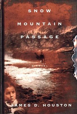 Snow Mountain Passage, Houston, James D.