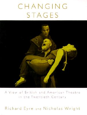 Image for Changing Stages: A View of British and American Theatre in the Twentieth Century