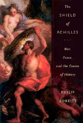 "Image for ""The Shield of Achilles: War, Peace, and the Course of History"""