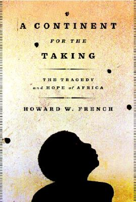 Image for A Continent for the Taking: The Tragedy and Hope of Africa