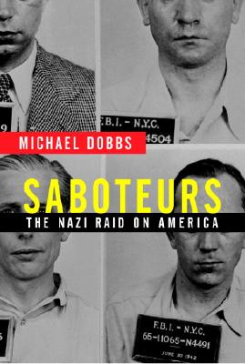 Image for Saboteurs: the Nazi Raid on America