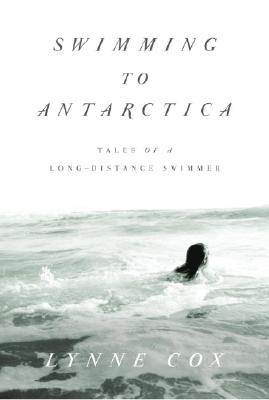 Image for SWIMMING TO ANTARCTICA TALES OF A LONG DISTANCE SWIMMER