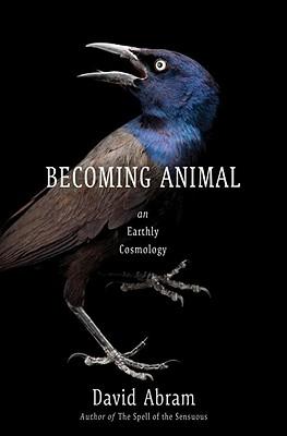 Image for Becoming Animal: An Earthly Cosmology